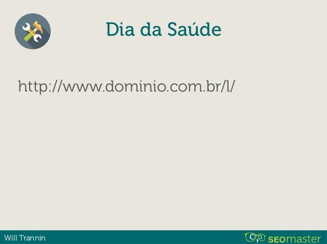 Will Trannin http://www.dominio.com.br/l/ 1. dia-da-saude 2. dia-mundial-da-saude Dia da Saúde