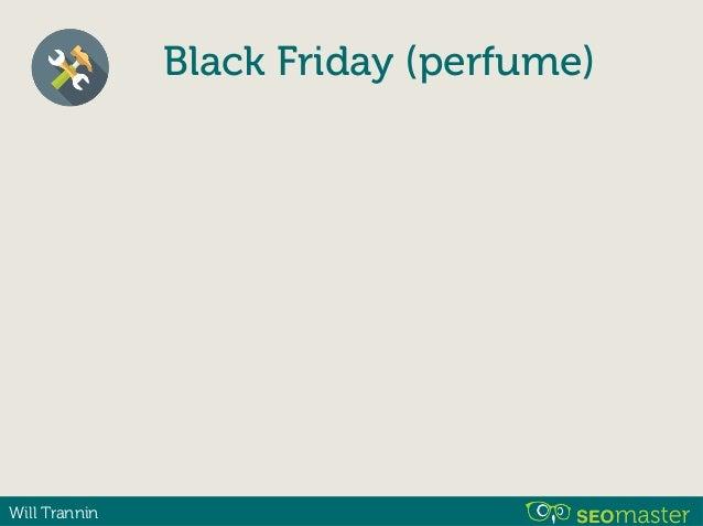 Will Trannin Black Friday (perfume) ✴ Black Friday: ✴ Tipos de perfumes