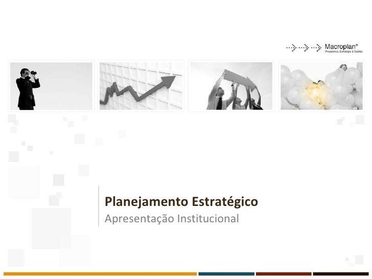 Planejamento Estratégico Apresentação Institucional