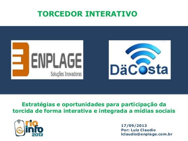 Estratégias e oportunidades para participação da torcida de forma interativa e integrada a mídias sociais TORCEDOR INTERAT...