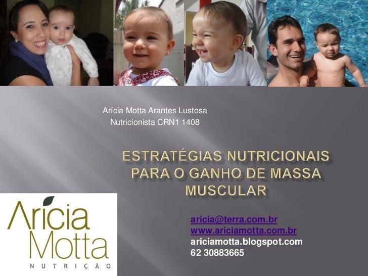 Arícia Motta Arantes Lustosa  Nutricionista CRN1 1408                       aricia@terra.com.br                       www....