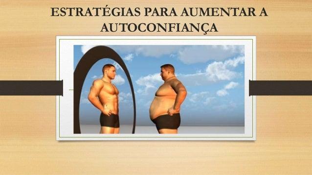 ESTRATÉGIAS PARA AUMENTAR A AUTOCONFIANÇA