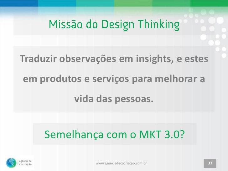 Traduzir observações em insights, e estesem produtos e serviços para melhorar a           vida das pessoas.     Semelhança...