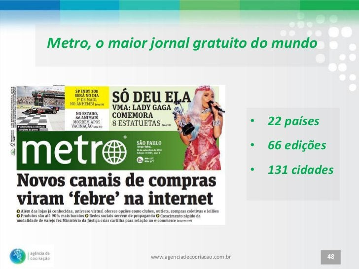 Metro, o maior jornal gratuito do mundo                                              • 22 países                          ...