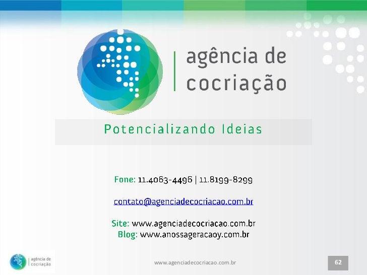 www.agenciadecocriacao.com.br   62