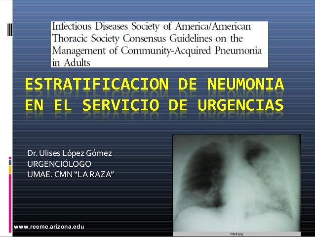 """www.reeme.arizona.edu Dr. Ulises López Gómez URGENCIÓLOGO UMAE. CMN """"LA RAZA"""""""