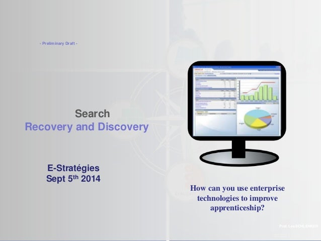 ©2012 LHST Search Recovery and Discovery Prof. Lee SCHLENKER E-Stratégies Sept 5th 2014 - Preliminary Draft - How can you ...