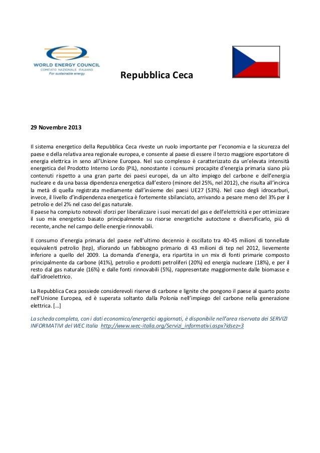 Repubblica Ceca  29 Novembre 2013 Il sistema energetico della Repubblica Ceca riveste un ruolo importante per l'economia e...