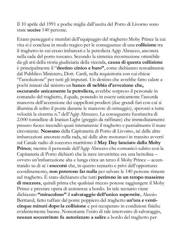 Il 10 aprile del 1991 a poche miglia dall'uscita del Porto di Livorno sono state uccise 140 persone. Erano passeggeri e me...