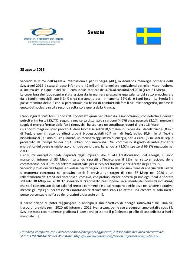 Svezia    28agosto2013 Secondo le stime dell'Agenzia Internazionale per l'Energia (AIE), la domanda d'e...