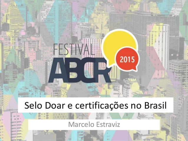 Selo Doar e certificações no Brasil Marcelo Estraviz