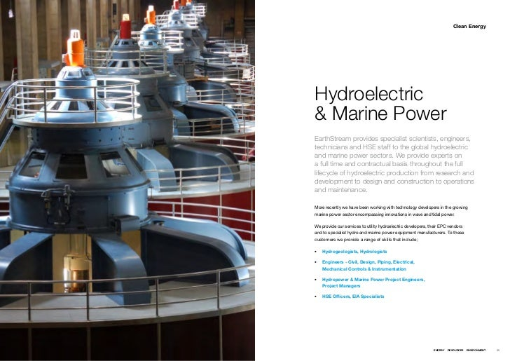 Clean EnergyHydroelectric& Marine PowerEarthStream provides specialist scientists, engineers,technicians and HSE staff to ...