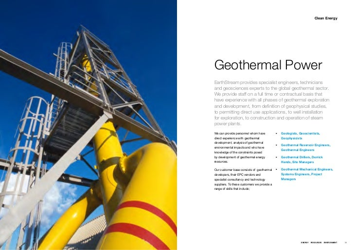 Clean EnergyGeothermal PowerEarthStream provides specialist engineers, techniciansand geosciences experts to the global ge...