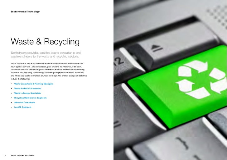 Environmental Technology     Waste & Recycling     Earthstream provides qualified waste consultants and     waste engineer...
