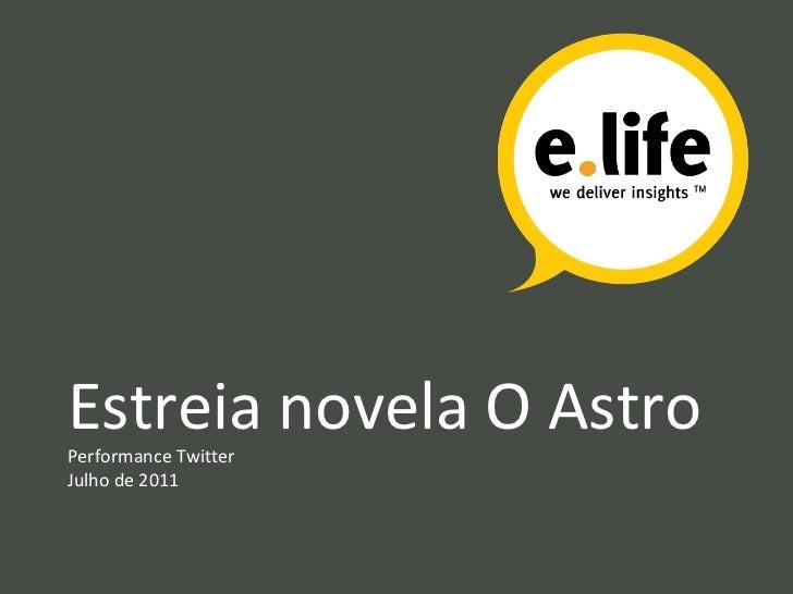 Estreia novela O Astro Performance Twitter Julho de 2011