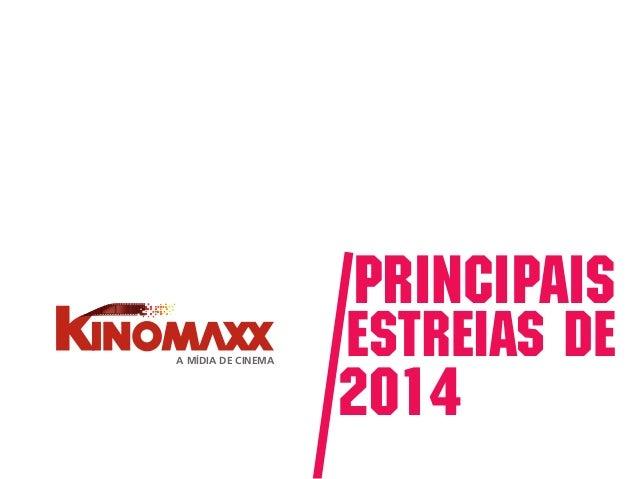 Principais  A MÍDIA DE CINEMA  Estreias de  2014