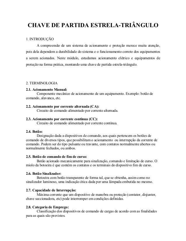 CHAVE DE PARTIDA ESTRELA-TRIÂNGULO  1. INTRODUÇÃO  A compreensão de um sistema de acionamento e proteção merece muita aten...