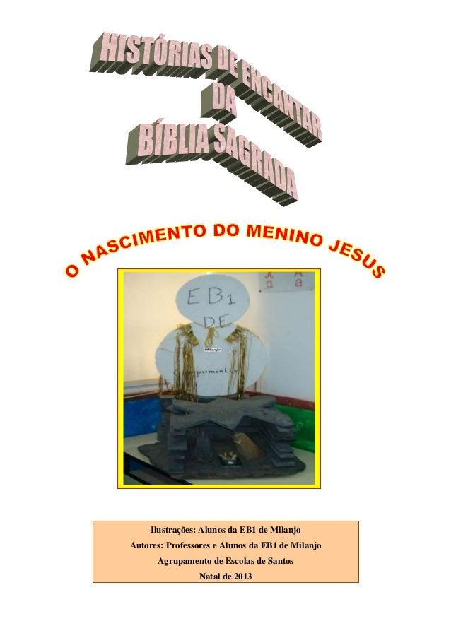 Ilustrações: Alunos da EB1 de Milanjo Autores: Professores e Alunos da EB1 de Milanjo Agrupamento de Escolas de Santos Nat...