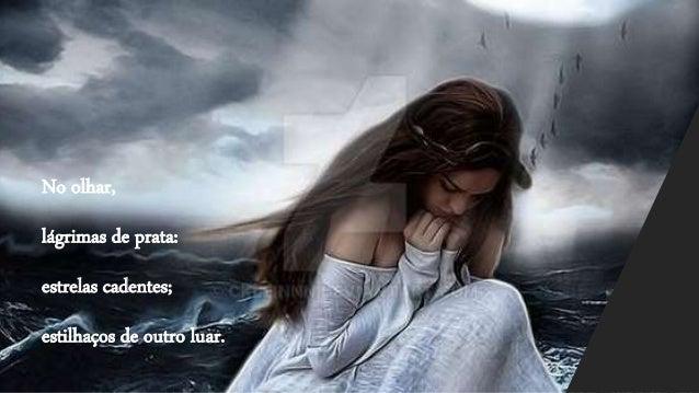 Ai, a dor... de não ter guardado (mesmo aprisionado), no fundo do peito, a chama dessa luz,