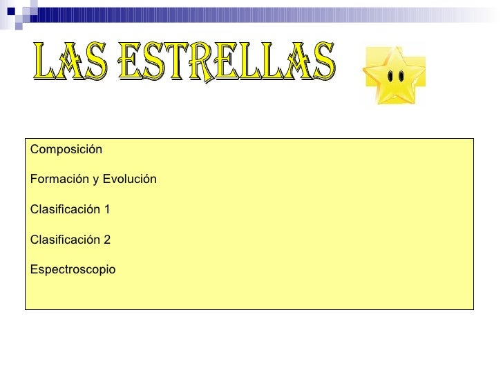 Las Estrellas Composición Formación y Evolución Clasificación 1 Clasificación 2 Espectroscopio
