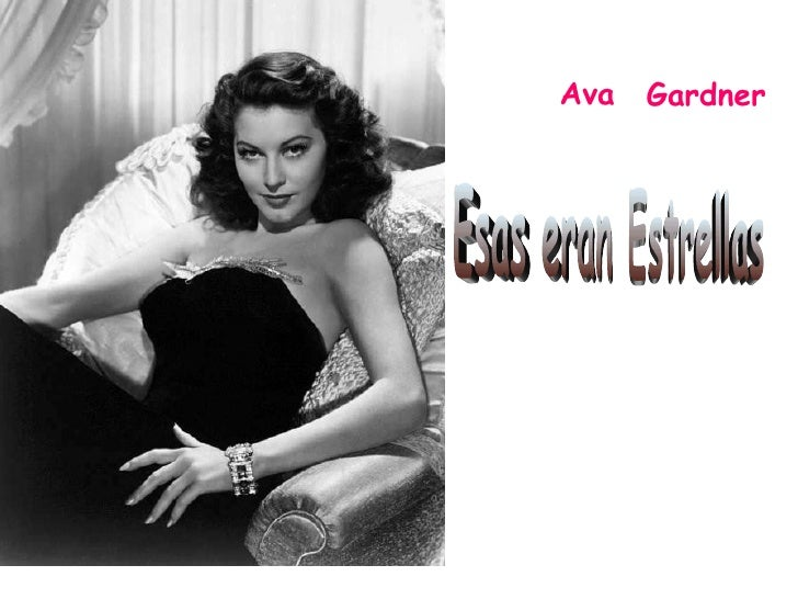 Gardner Ava Esas eran Estrellas