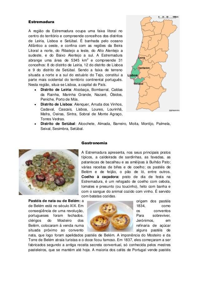 EstremaduraA região da Estremadura ocupa uma faixa litoral nocentro do território e compreende concelhos dos distritosde L...