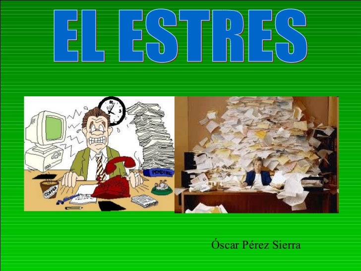 EL ESTRES Óscar Pérez Sierra