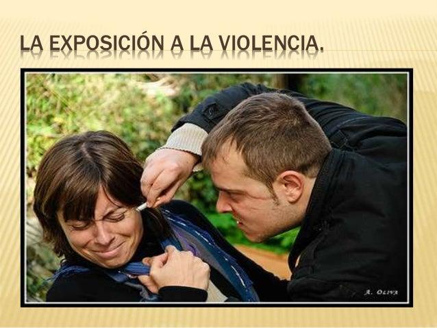 LA EXPOSICIÓN A LA VIOLENCIA.
