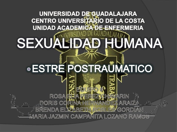 UNIVERSIDAD DE GUADALAJARA CENTRO UNIVERSITARIO DE LA COSTA UNIDAD ACADEMICA DE ENFERMERIA <br />SEXUALIDAD HUMANA<br /><u...