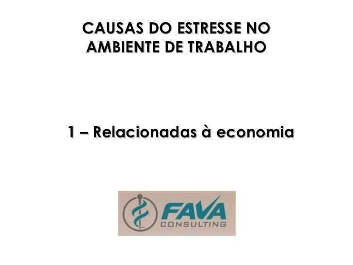CAUSAS DO ESTRESSE NO AMBIENTE DE TRABALHO1 – Relacionadas à economia