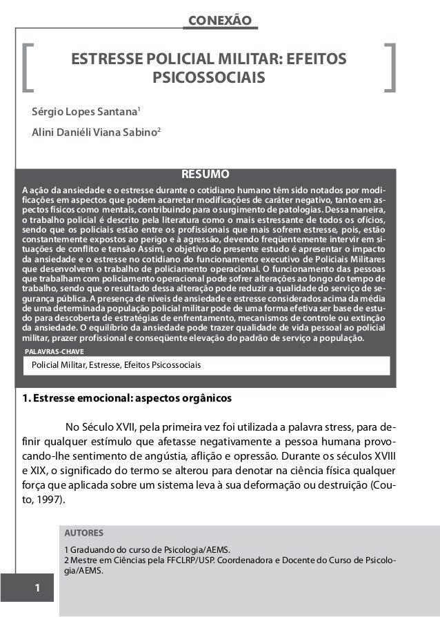 1 CONEXÃO RESUMO PALAVRAS-CHAVE ESTRESSE POLICIAL MILITAR: EFEITOS PSICOSSOCIAIS Sérgio Lopes Santana1 Alini Daniéli Viana...