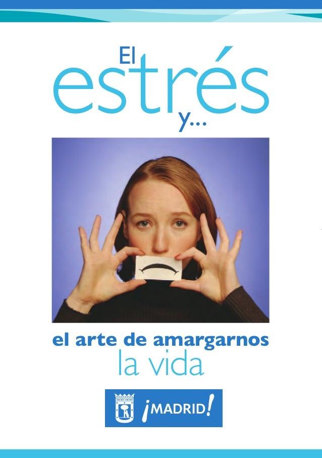 la vida el arte de amargarnos estrésEl y... Estres y el arte amargarnos la vida 30/8/08 11:29 Página 1
