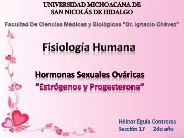 Estrógenos        ProgestágenosDesarrollo de la    Preparación finalmayoría de los      del útero para lacaracteressexuale...