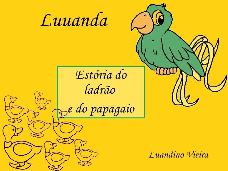 Luuanda Estória do ladrão  e do papagaio Luandino Vieira