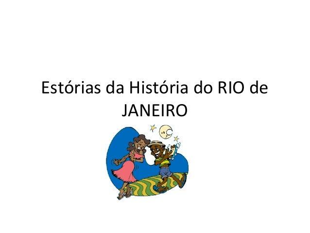 Estórias da História do RIO de JANEIRO
