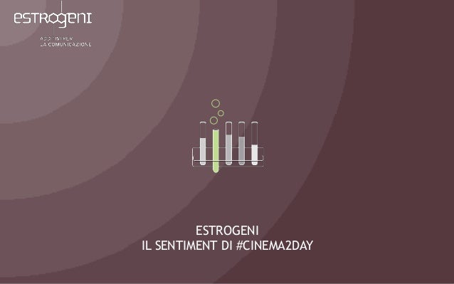 ESTROGENI IL SENTIMENT DI #CINEMA2DAY