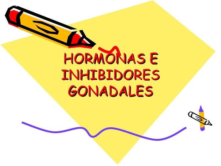 HORMONAS EINHIBIDORES GONADALES