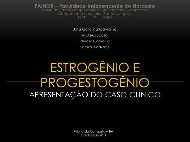 FAINOR – Faculdade Independente do Nordeste   Curso de Farmácia generalista – 4º semestre – vespertino           Component...