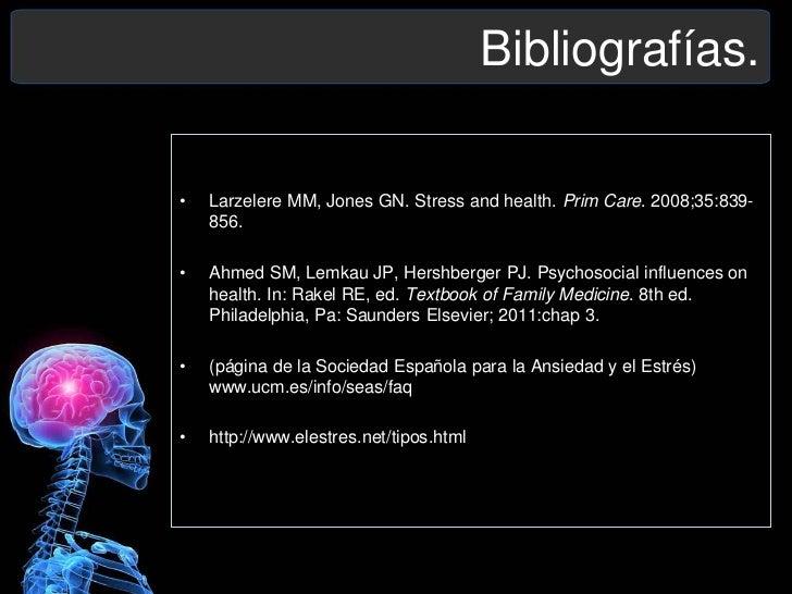 Bibliografías.•   Larzelere MM, Jones GN. Stress and health. Prim Care. 2008;35:839-    856.•   Ahmed SM, Lemkau JP, Hersh...