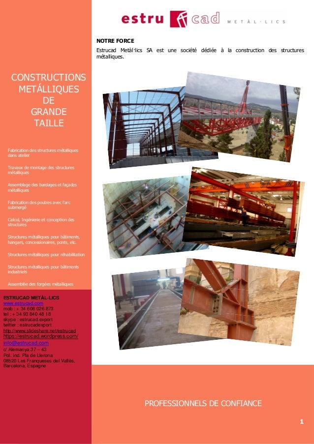 1 CONSTRUCTIONS METÁLLIQUES DE GRANDE TAILLE Fabrication des structures métalliques dans atelier Travaux de montage des st...