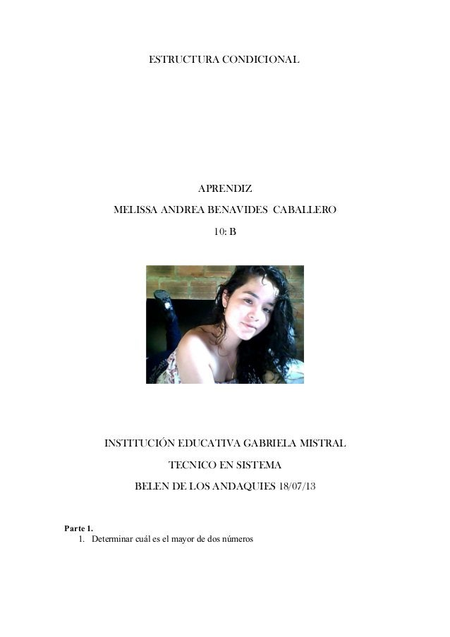 ESTRUCTURA CONDICIONAL APRENDIZ MELISSA ANDREA BENAVIDES CABALLERO 10: B INSTITUCIÓN EDUCATIVA GABRIELA MISTRAL TECNICO EN...