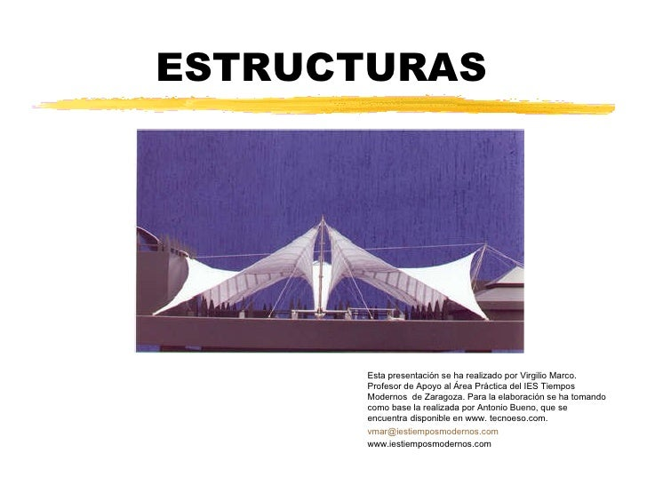 ESTRUCTURAS Esta presentación se ha realizado por Virgilio Marco. Profesor de Apoyo al Área Práctica del IES Tiempos Moder...