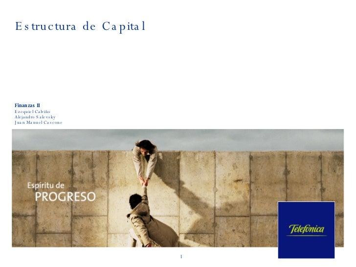 Estructura de Capital Finanzas II Ezequiel Calviño Alejandro Salevsky Juan Manuel Cascone