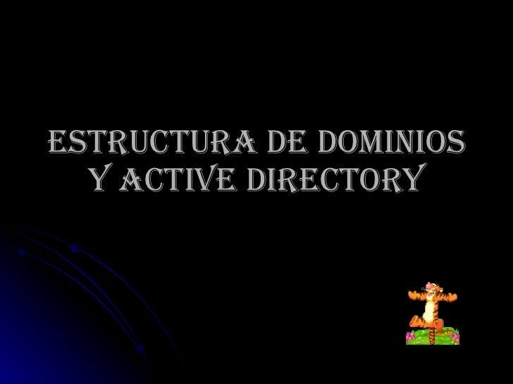 ESTRUCTURA DE DOMINIOS Y ACTIVE DIRECTORY