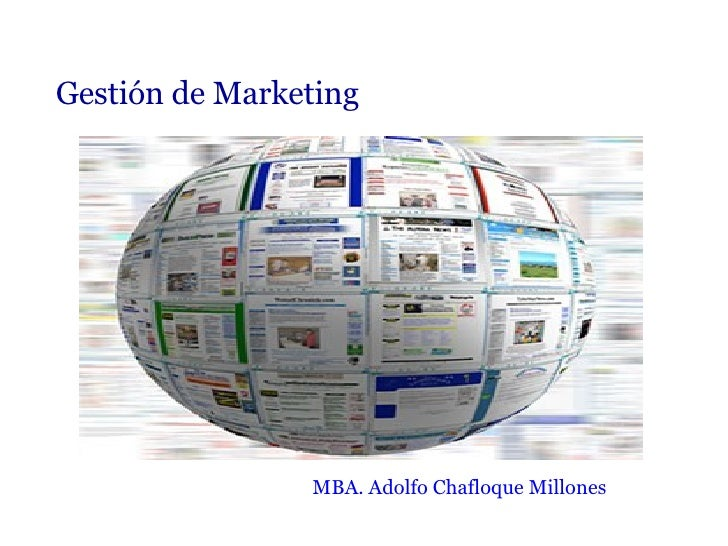 Gestión de Marketing MBA. Adolfo Chafloque Millones