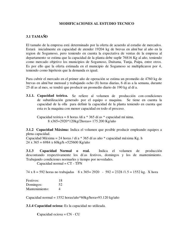 MODIFICACIONES AL ESTUDIO TECNICO   3.1 TAMAÑO  El tamaño de la empresa está determinado por la oferta de acuerdo al estud...
