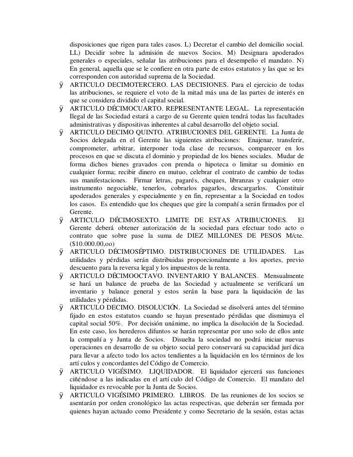 disposiciones que rigen para tales casos. L) Decretar el cambio del domicilio social.     LL) Decidir sobre la admisión de...