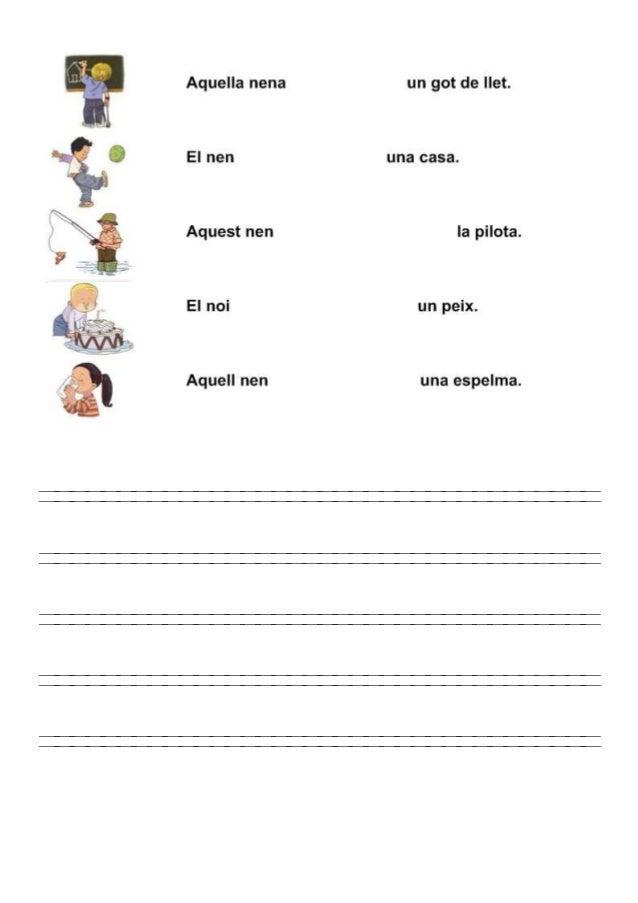 • Escriu cada temps verbal al lloc corresponent. Després completa les frases. Ahir la nena __________________________ amb ...