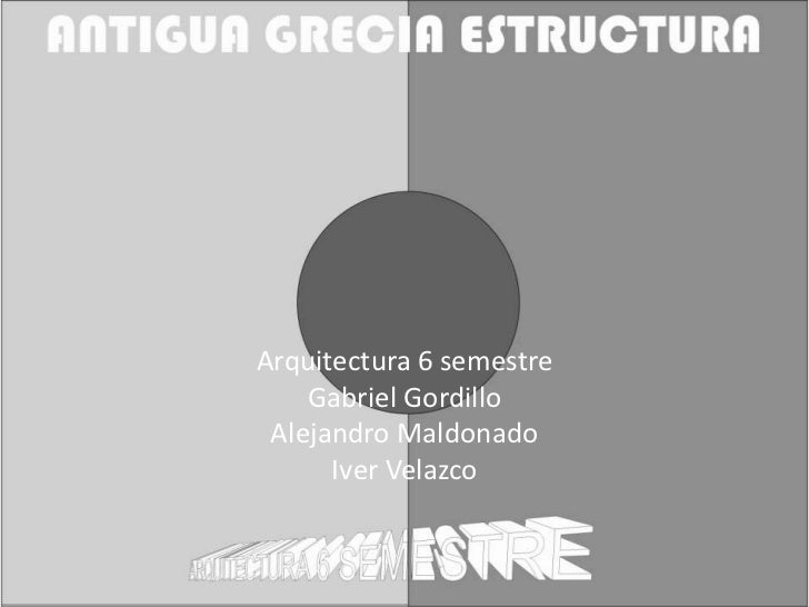 Arquitectura 6 semestre    Gabriel Gordillo Alejandro Maldonado      Iver Velazco