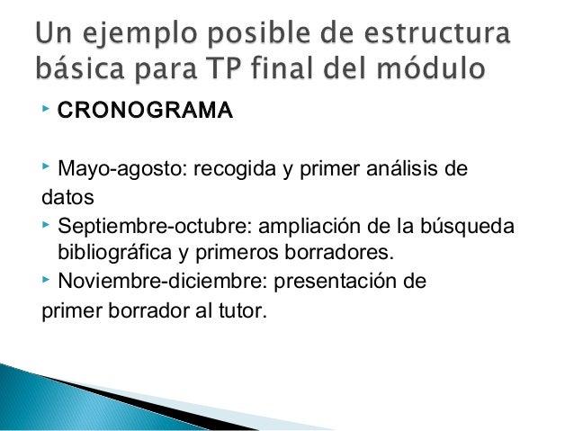  CRONOGRAMA  Mayo-agosto: recogida y primer análisis de datos  Septiembre-octubre: ampliación de la búsqueda bibliográf...